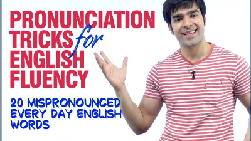 Pronunciation Tricks For English Fluency | 20 Mispronounced Daily English Words