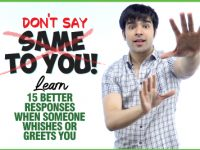 Stop Saying 'Same To You' OR 'Wish You The Same' | Learn 15 Better Responses For Wishes & Greetings In English