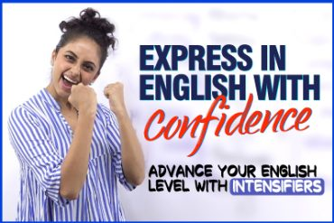 Express And Speak English With Confidence | Advance Your English Level With  Intensifiers