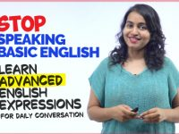 Stop Speaking Basic English – Learn Advanced English Expressions For Daily Conversation