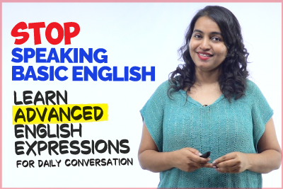 Stop Speaking Basic English - Learn Advanced English Expressions For Daily Conversation | Speak Fluently