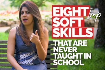 8 Important Soft Skills You Were Never Taught In School – Self Improvement Training