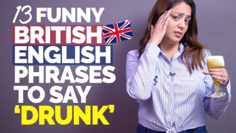 13 Funny British English Phrases & Slang Words To Say 'DRUNK'