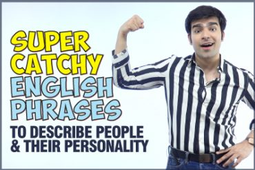 Super Catchy Phrases To Describe People, Appearance & Personality – Advanced English Speaking Lesson