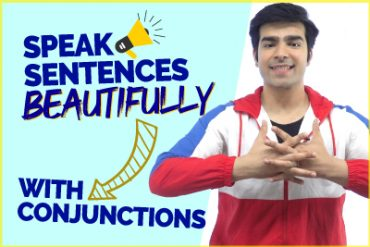 Speak English Sentences Beautifully With Advanced Conjunctions.