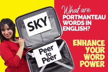 Learn English Portmanteau Words! Great Examples To Increase Your Word Power & Conversation Skills