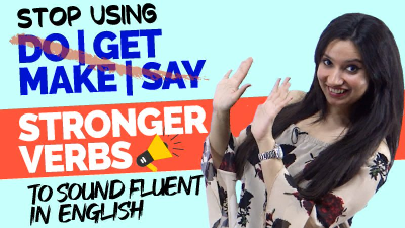 Super charge Your English Conversations With Stronger Verbs | Stop Using Do, Get, Make