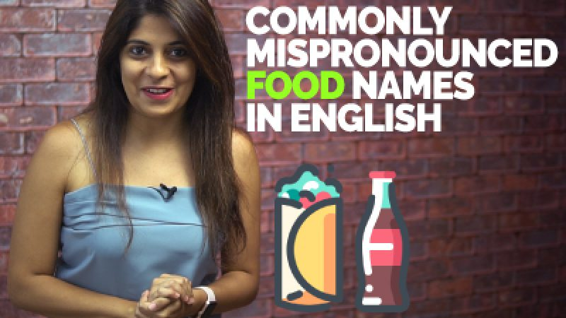 Commonly Mispronounced Food Names In English
