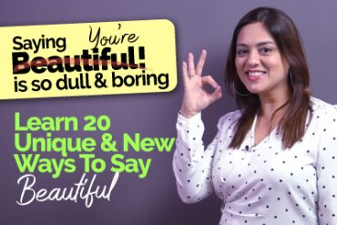 Learn 20 Unique & New English Phrases And Expressions To Say 'You're Beautiful'