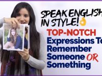 Speak English In Style! Top-Notch English Expressions To Remember Someone or Something