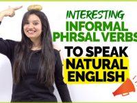 Speak English Naturally | 10 Informal English Phrasal Verbs You Must Know To Speak English Fluently
