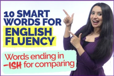 Smart English Words To Improve English Fluency! Daily Used Words with the suffix '-ISH'