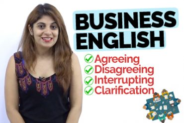 Business English Phrases To Agree, Disagree, Clarify, And Interrupt Politely | Diplomatic Language For Wok Meetings
