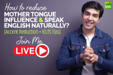 How To Reduce Mother Tongue Accent And Speak English Naturally (Accent Reduction Training)? + IELTS Success Tips