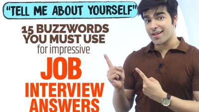 Job Interview Question – Tell Me About Yourself? – 15 Buzzwords You Must Use For In Your Answer