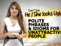 7 Polite Phrases & Appearance English Idioms To Describe Unattractive Or Plain Looking People