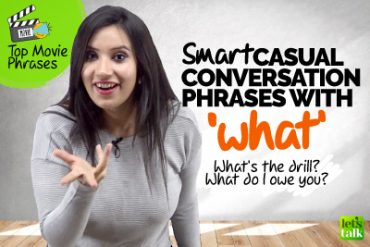 10 Smart Casual English Conversation Phrases From Movies with 'WHAT'