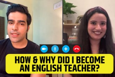 Why And How Did I Become An English Teacher?