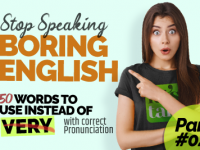 50 Words To Use Instead Of Very With Correct Pronunciation – Part 2