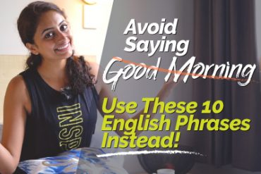 10 Different Ways To Wish 'Good Morning' | Better English Phrases For Greetings In English