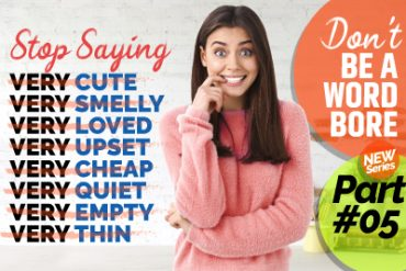 Stop Saying VERY! 50 Smart Advanced English Words To Speak English Fluently And Confidently.