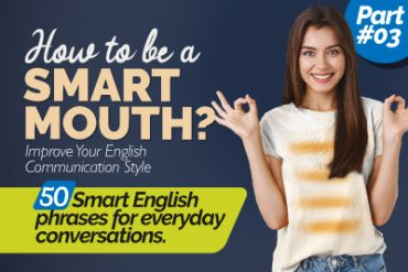 How To Be A Smart Mouth? 😲 Smart English Phrases For Daily Use In Conversations (With Age)