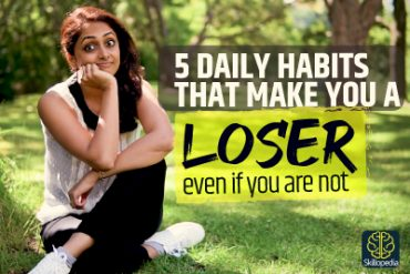 Don't Look Like A Loser! Stop These 5 Daily Habits Today | Soft Skills Training – Skilopedia
