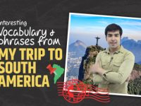 English Vocabulary & Phrases From My Trip To South America