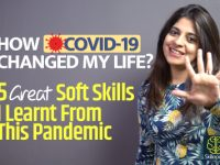 How Covid-19 Changed My Life? 5 Soft Skills & Life Changing Lessons I Learned From This Pandemic