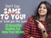 Avoid Saying – 'Same To You' or 'Wish You The Same' | Learn 20 Beautiful Responses For New Year Wishes & Greetings
