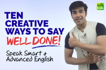 10 Creative Ways To Say 'WELL DONE' | Advanced English Speaking Practice