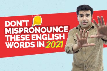 Don't Mispronounce These Word In 2021 | Commonly Mispronounced English Words In Everyday Conversation