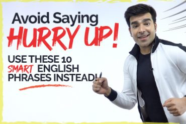 Avoid Saying 'Hurry Up' – Use These 10 Smart English Phrases Instead!