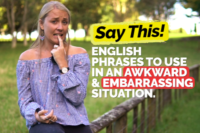 Useful English Phrases To Use In An Awkward & Embarrassing Situation | Free English Lessons