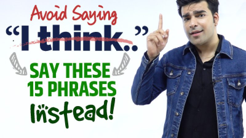 Avoid Saying 'I Think' – Use These 15 Smart English Phrases Instead!