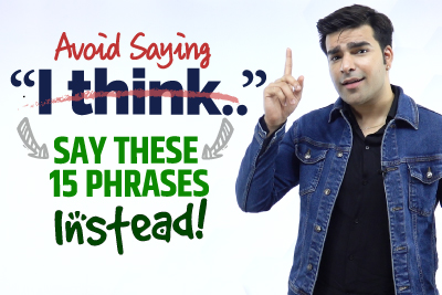Avoid Saying 'I Think' - Use These 15 Smart English Phrases Instead!
