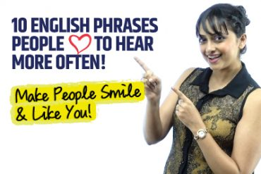 10 Beautiful English Phrases People Like To Hear More Often!