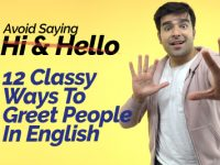 Avoid Saying – Hi & Hello! Learn 12 Classy Ways To Greet People. Slang  Greetings In English