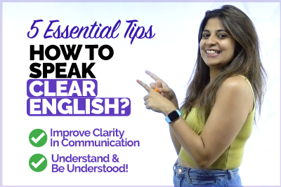 5 Golden Tips - How To Speak English Clearly & Confidently? Improve Clarity & Speak English Naturally.