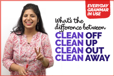 English lesson to learn the difference between clean off, clean away, clean up and clean out while speaking English