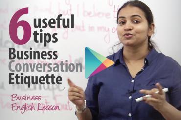 6 useful tips – Business Conversational Etiquette