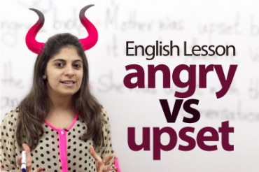 Difference between the words – 'Angry' and 'Upset'