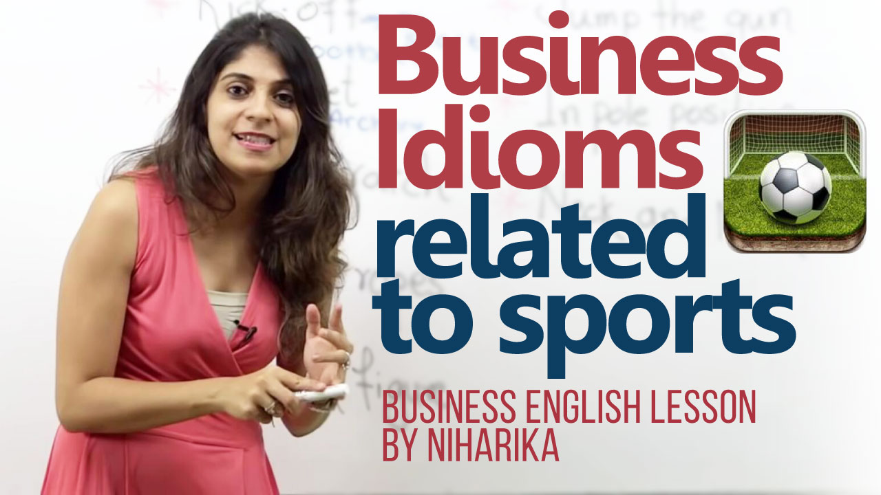 Business English lesson to learn Business English idioms related to sports