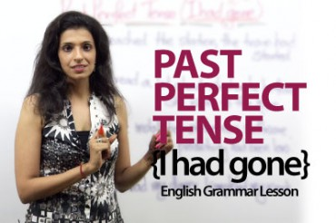 The Past Perfect Tense (I had gone)