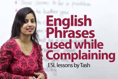 English Phrases used while complaining - Free English lesson