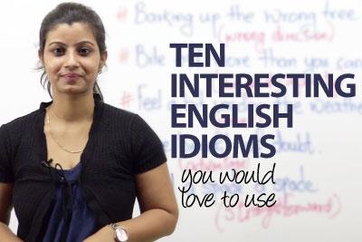 10 interesting English idioms – Free Spoken English lessons