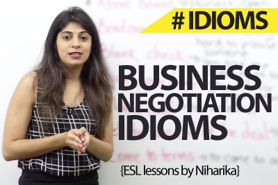 Idioms related to Business negotiations – Free business English lesson