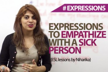 English Expressions to Empathize with a Sick Person.