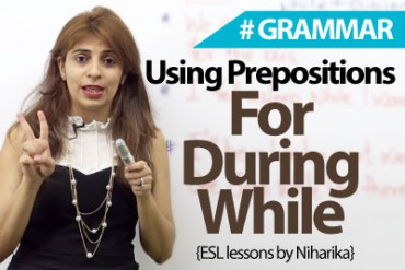 How are prepositions – 'for', 'while', 'during' used?