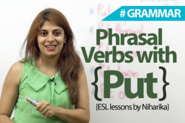 Phrasal verbs with 'put' – put on, put through,  put up with……